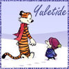 "sineala: Calvin and Hobbes walking through the snow; the text reads ""Yuletide"" (yuletide)"