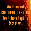 """beatrice_otter: An inherent cultural passtion for things that go """"boom"""" (Boom)"""