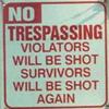 besidemyself: (trepasser will be shot)