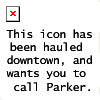 "rhi: ""This icon has been hauled downtown and wants you to call Parker.""  A Nero Wolfe joke. (Call Parker)"