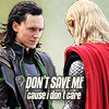 anonimaus: (loki & thor - don't save me)