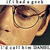 starglyph: (geek named daniel)