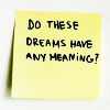 rising: post it note: do these dreams have any meaning (the cadre: dreams)
