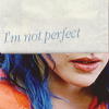 aikea_guinea: (ESOTSM - I'm Not Perfect)