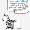 tree: calvin from calvin and hobbes; text: it's a writer's block! you put it on your desk and you can't write there anymore! ([else] writer's block)