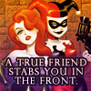 fierysea: Harley & Ivy - A true friends stabs you in the front (harley&ivy)