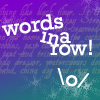 kyriacarlisle: text 'words in a row!' and arms of yay (words \o/)