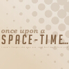 thelinesoflearning: ([Words] Once upon a space-time)