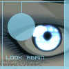 "pepperspray101: Re-L's eye that says ""Look Again"" (Look Again)"