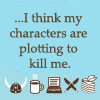 ordinarygirl: (* my characters are plotting...)