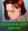 bluejaybirdie: pissed off Oracle does not approve (oracle does NOT approve)