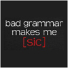 talkstowolves: Writer by heart, English teacher by trade.  (bad grammar makes me sic)