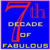 "onyxlynx: Blue bkgrd, large red 7th, words ""decade of fabulous."" (As in ""I'm in my 7th decade of fabulousn)"