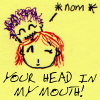 "ext_23631: Doodle of Beka nomming L's head, captioned ""YOUR HEAD IN MY MOUTH!"" (all my fandoms end in body-movement)"