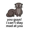 jfoxtrot_sierra: (Otters - can't stay mad)