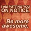 sienamystic: (Be More Awesome)