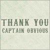 trinity_clare: thank you, captain obvious (captain obvious)