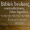 "flavia: Text: Bible's broken; contradictions and logistics, Doesn't make sense"" (Religion)"