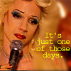 "veleda_k: Picture of Hedwig from Hedwig and the Angry Inch. Text says ""Just one of those days."" (Bad day)"
