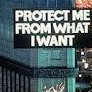 theruinedsurpriseparty: jenny holzer - protect me from what i want (Default)