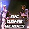 "kelex: Mal and Zoe, Firefly, ""big damn heroes"" (big damn heroes sir)"