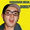 pensnest: Chris Kirkpatrick in hideous glasses, text: whaddaya mean, dork? (Chris dork)