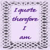 pensnest: I quote therefore I am, in knotwork frame (Quote)