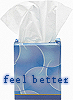 "tibicina: box of kleenex and text ""feel better"" (feel better)"