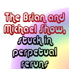 jassanja: (QAF - Quote - Melanie - Brian and Michae)
