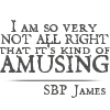 tsukinofaerii: I am so not alright that it's kind of amusing. (Not alright - SBP James)