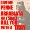 elfie_chan: Darth Vader threatening to kill people with a tray if he does not receive penne arrabiata. (darth eddie izzard penne upset)