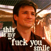 "damkianna: A cap of Mal from Firefly, with accompanying text: ""This is my 'fuck you' smile."" (This is my ""fuck you"" smile.)"