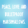 hnsnrachel: (peace love bulletproof marshmallows)