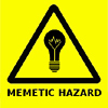 "odditycollector: Black on yellow caution triangle. In the centre is a dark lightbulb. Text underneath reads ""Memetic Hazard"". (Memetic Hazard)"