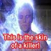 maximuski: (skin of a killer)