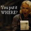 maximuski: (you put it where?!)
