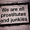 heroine_junkie: (Prostitutes and junkies) (Default)