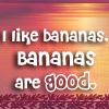 glinda: I like bananas, bananas are good (bananas)