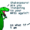 raanve: (T-REX: Shakespeare mp3 [Ryan North])