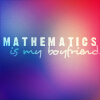 tree: text: mathematics is my boyfriend ([else] <3 math)