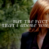 tree: scully; text: but the fact that i adore you ([xf] you in the naked light)