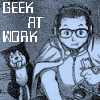 beccastareyes: Image of man (Kain Furey) doing something electronic.  Text: geek at work (geek at work)