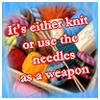 cynthia1960: (knittingweapon)