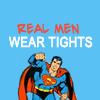 "revanchist: superman: caption ""real men wear tights"" (real men wear tights)"