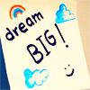 dopo_il_sole: (Dream BIG!)
