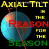 azurelunatic: Axial tilt is the reason for the season. (Festive red & green text; diagram of Earth's axial tilt.) (axial tilt)