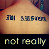 thingswithwings: I'm not as awesome as I think I am (gen - not awsome at all)