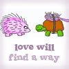 ellia: hedgehog and a tortoise with a brush strapped to its back and the text love will find a way (hedgehog love will find a way)