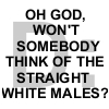 sigelphoenix: (poor straight white boys)