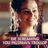 sporky_rat: Atia from Rome looking very pleasant and kind. Text: Die screaming you pigspawn trollop (pigspawn!)
